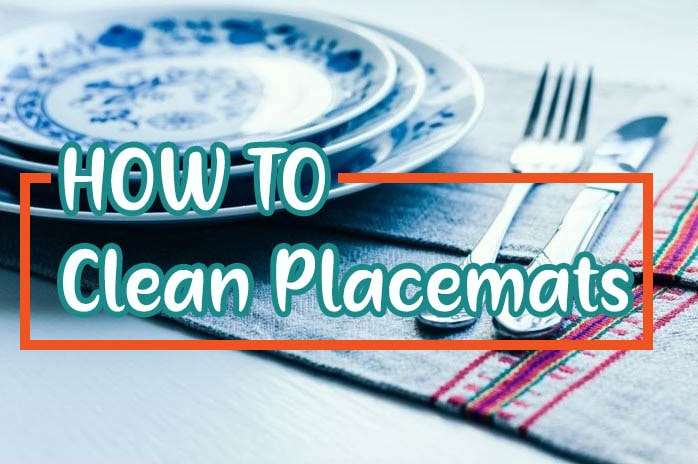 How To Clean Placemats [Wash Bamboo, Jute, Cloth, Vinyl Mats]