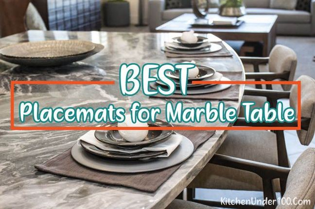 Best Placemats for Marble Table Reviews and Buyers Guide