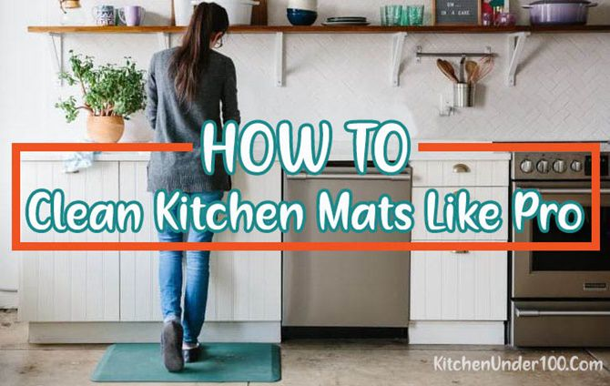How to Clean Kitchen Mats [Foam, Gel, Rubber, Commercial]