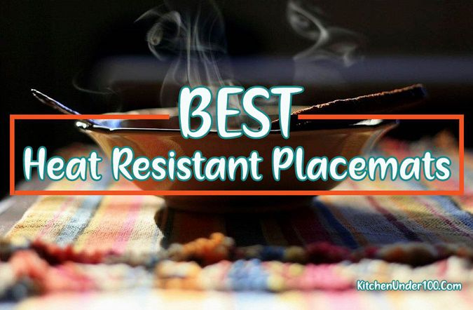 Best Heat Resistant Placemats [Protect Table from Heat/Burn Marks]