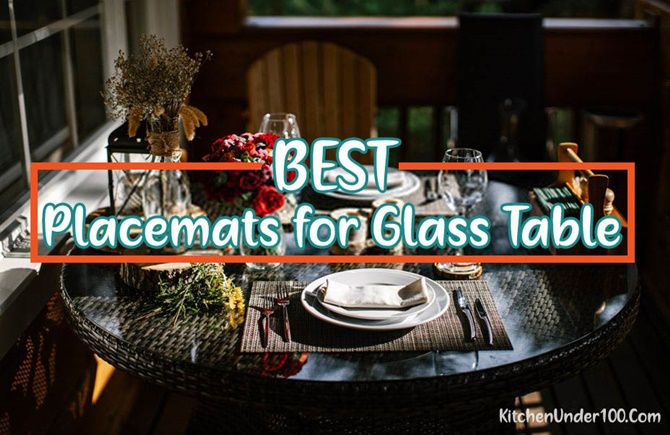 Best Placemats for Glass Table [Protect From Scratches & Heat Marks]