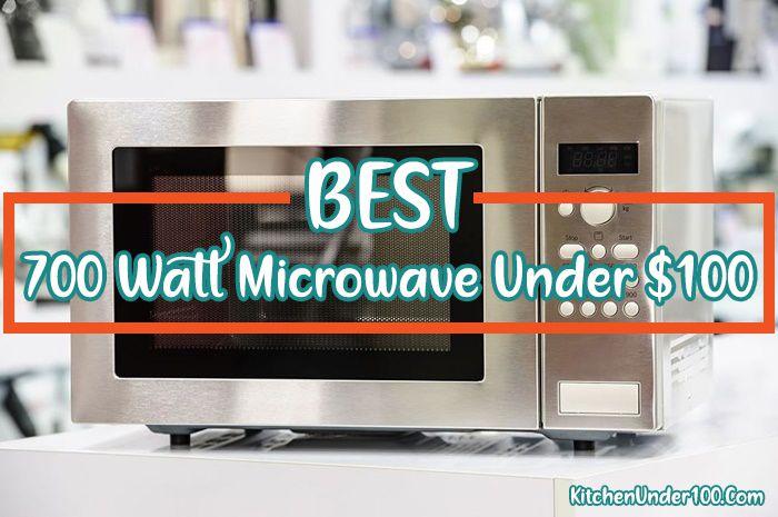 Best 700 Watts Microwave Under $100