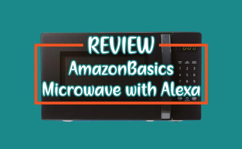 AmazonBasics 700 Watts Microwave with Alexa - Review
