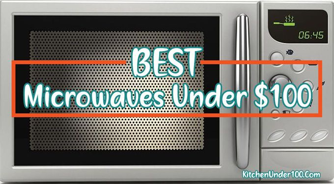 Best Microwaves Under 100 - Budget Friendly Microwave - Cheap Microwave Ovens
