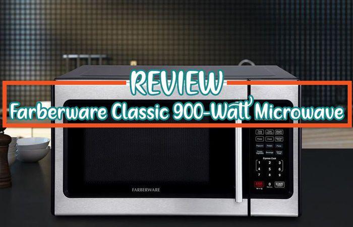 Farberware 900 Watt Microwave [Performance Review & Comparison]