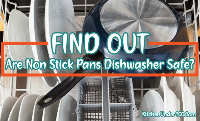 Are Non Stick Pans Dishwasher Safe? Find the Truth