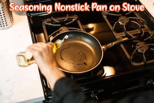 how to season nonstick pan on stove