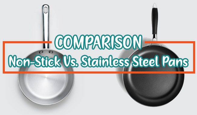 Non-Stick Vs Stainless Steel Pans - When and Which to Use for Cooking